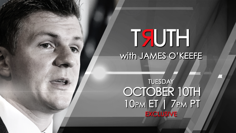 Watch TRUTH –with James O'Keefe exclusively on One America News Network