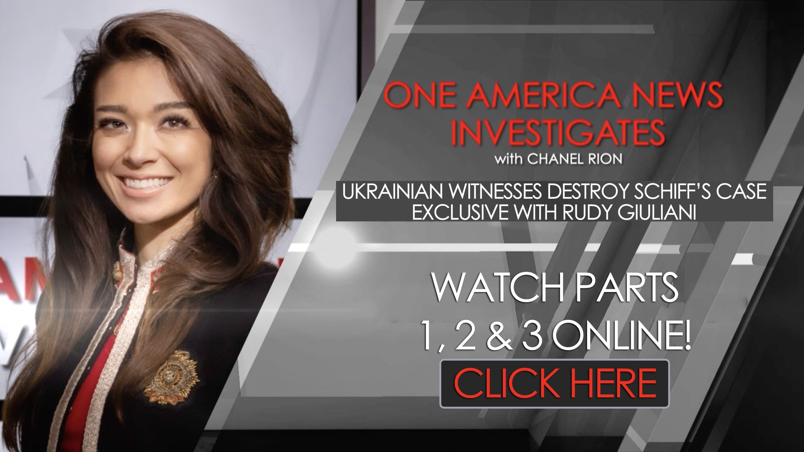 To Watch All 3 Parts Of One America News Investigates With Chanel Rion, CLICK HERE!